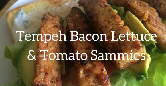 Tempeh Bacon Lettuce & Tomato Sammies